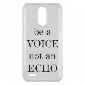 Lg K10 2017 Case Be a voice not an echo