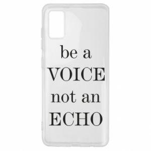 Samsung A41 Case Be a voice not an echo