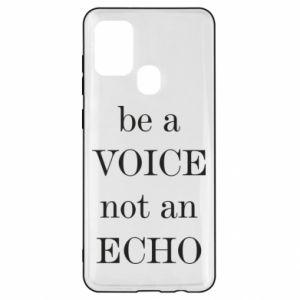 Samsung A21s Case Be a voice not an echo