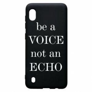 Samsung A10 Case Be a voice not an echo