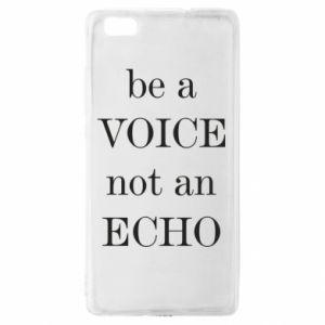 Huawei P8 Lite Case Be a voice not an echo