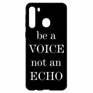 Samsung A21 Case Be a voice not an echo