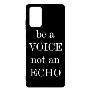 Samsung Note 20 Case Be a voice not an echo