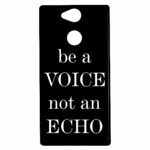 Sony Xperia XA2 Case Be a voice not an echo