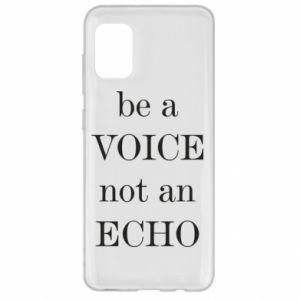 Samsung A31 Case Be a voice not an echo
