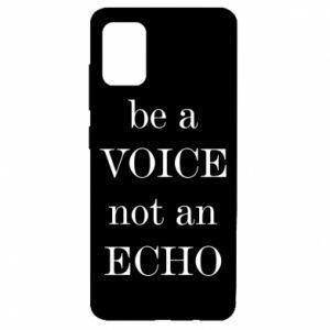 Samsung A51 Case Be a voice not an echo