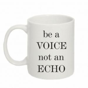 Kubek 330ml Be a voice not an echo