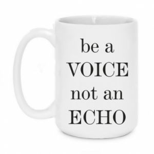 Kubek 450ml Be a voice not an echo