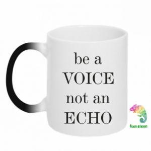 Kubek-kameleon Be a voice not an echo