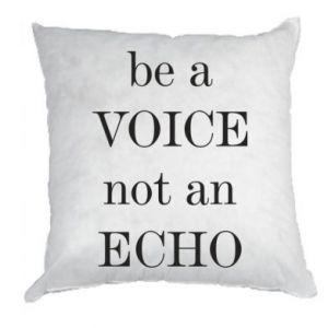 Poduszka Be a voice not an echo