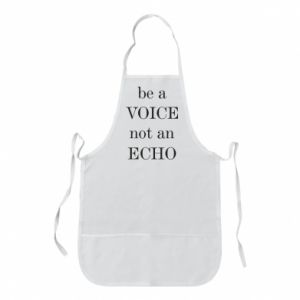 Apron Be a voice not an echo