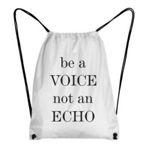 Backpack-bag Be a voice not an echo