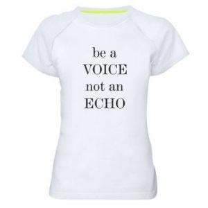 Damska koszulka sportowa Be a voice not an echo