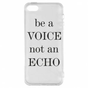 Phone case for iPhone 5/5S/SE Be a voice not an echo