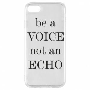 Phone case for iPhone 8 Be a voice not an echo