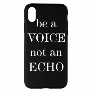 Phone case for iPhone X/Xs Be a voice not an echo