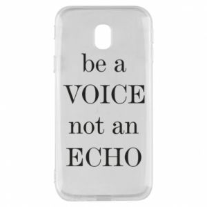 Phone case for Samsung J3 2017 Be a voice not an echo