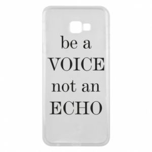 Phone case for Samsung J4 Plus 2018 Be a voice not an echo