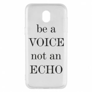 Phone case for Samsung J5 2017 Be a voice not an echo