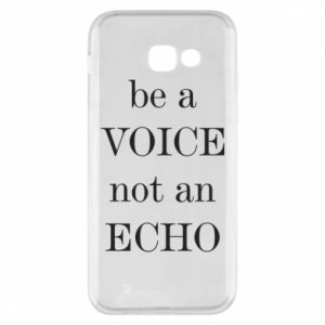 Phone case for Samsung A5 2017 Be a voice not an echo