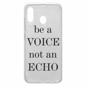 Phone case for Samsung A20 Be a voice not an echo