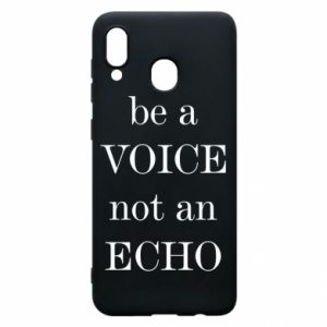 Phone case for Samsung A30 Be a voice not an echo
