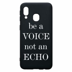 Phone case for Samsung A40 Be a voice not an echo