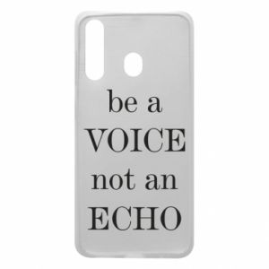 Phone case for Samsung A60 Be a voice not an echo