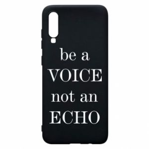 Phone case for Samsung A70 Be a voice not an echo