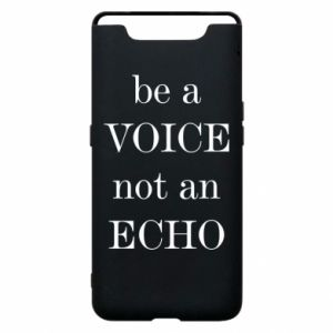 Phone case for Samsung A80 Be a voice not an echo