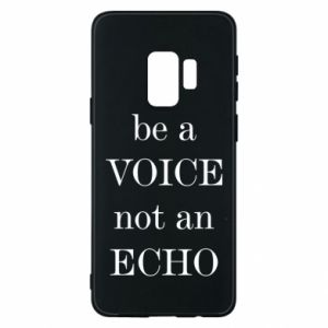 Phone case for Samsung S9 Be a voice not an echo