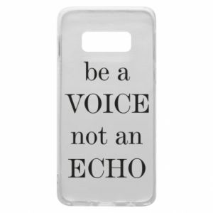 Phone case for Samsung S10e Be a voice not an echo