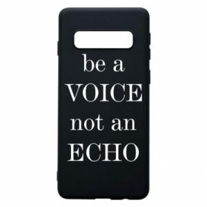 Phone case for Samsung S10 Be a voice not an echo