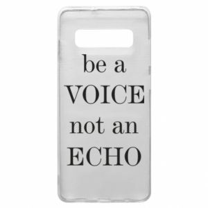 Phone case for Samsung S10+ Be a voice not an echo