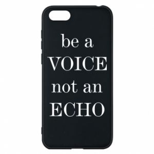 Phone case for Huawei Y5 2018 Be a voice not an echo