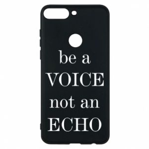 Phone case for Huawei Y7 Prime 2018 Be a voice not an echo