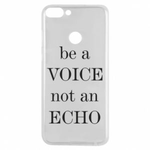 Phone case for Huawei P Smart Be a voice not an echo
