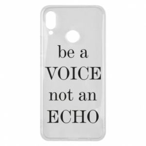 Phone case for Huawei P Smart Plus Be a voice not an echo