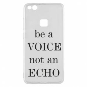 Phone case for Huawei P10 Lite Be a voice not an echo