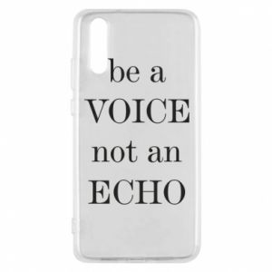 Phone case for Huawei P20 Be a voice not an echo