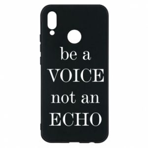 Phone case for Huawei P20 Lite Be a voice not an echo
