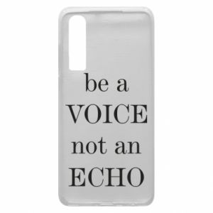Phone case for Huawei P30 Be a voice not an echo