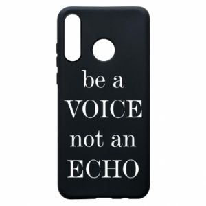 Phone case for Huawei P30 Lite Be a voice not an echo