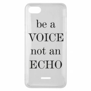 Phone case for Xiaomi Redmi 6A Be a voice not an echo