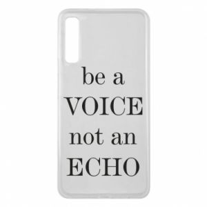 Phone case for Samsung A7 2018 Be a voice not an echo