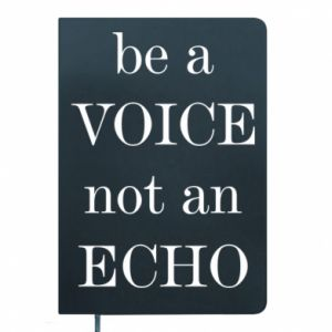 Notepad Be a voice not an echo