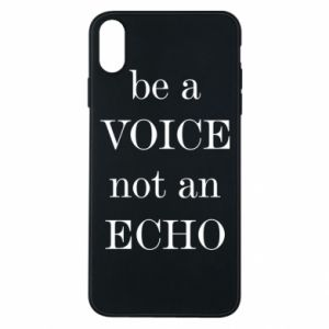 Phone case for iPhone Xs Max Be a voice not an echo