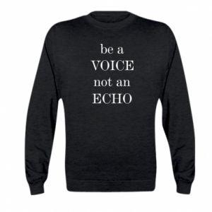Kid's sweatshirt Be a voice not an echo