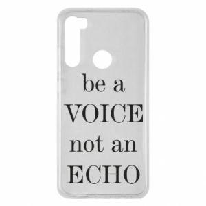 Xiaomi Redmi Note 8 Case Be a voice not an echo