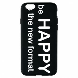 Etui na iPhone 6/6S Be happy is the new format